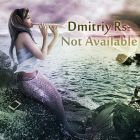 Dmitriy Rs -Not Available (Extended Ver) [2015]