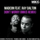 Madcon feat. Ray Dalton - Don't Worry (Mikis Remix) [2015]