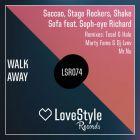 Saccao, Stage Rockers, Shake Sofa feat. Soph-eye Richard - Walk Away (Original; Marty Fame & DJ Lvov; Mr.Nu; Tosel & Hale Remix's) [2015]