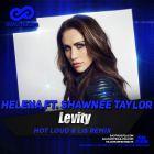 Helena feat. Shawnee Taylor - Levity (Hot Loud & Lis Remix) [2015]
