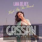 Lana Del Rey � High By The Beach (Gassan Remix) [2015]