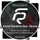 David Vendetta feat. Akram - Unidos Para La Music (Roma Twist & Dixer Remix) [2015]