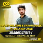Oliver Heldens & Shaun Frank  feat. Delaney Jane - Shades Of Grey (Alexx Slam & Mike Prado Remix) [2015]