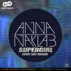 Anna Naklab feat. Alle Farben & Younotus - Supergirl (Tony Sky Remix) [2015]