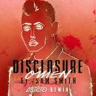 Disclosure feat. Sam Smith - Omen (Astero Remix) [2015]