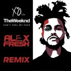 The Weeknd - Can't Feel My Face  (Alex Fresh Remix) [2015]