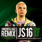 JS 16 - Stomp To My Beat (Vincent & Diaz Remix) [2015]