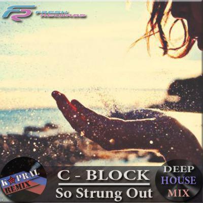 deep house c block so strung out dj kapral remix. Black Bedroom Furniture Sets. Home Design Ideas