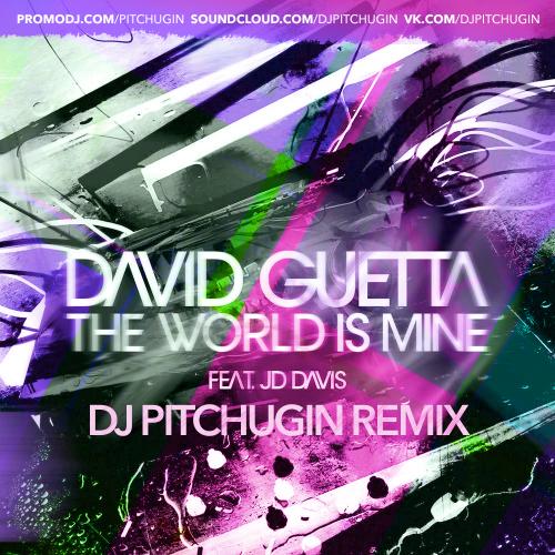David Guetta - The World Is Mine (DJ Pitchugin Remix) [2015]