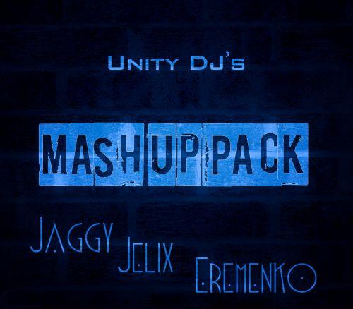 Unity DJ's Mash Up Pack (Jaggy ,Jelix,Eremenko) [2015]