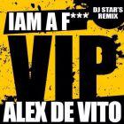 Alex De Vito � I'm A Fucking Vip (DJ Star's Remix; Dub; Radio Mix's) [2015]