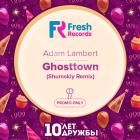 Adam Lambert - Ghosttown (Shumskiy Remix) [2015]