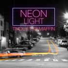 Tivoli feat. K8 Maffin - Neon Light (EP) [2015]