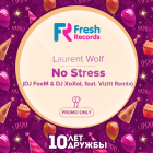 Laurent Wolf - No Stress (DJ Feem & DJ Xoxol feat. Vizitt Remix; Dub Version) [2015]
