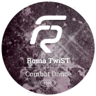 Roma Twist - Combat Dance (Original Mix) [2015]