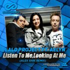 Lalo Project feat. Aelyn - Listen To Me, Looking At Me (Alex Shik Remix) [2015]