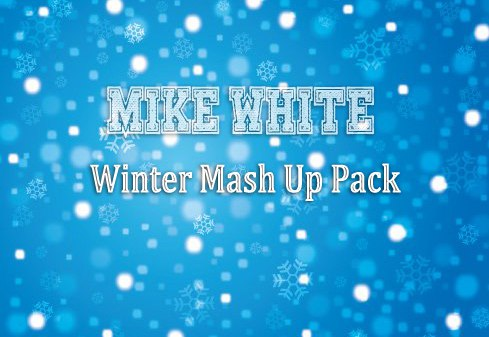 Mike White - Winter Mash Up Pack #2 [2015]