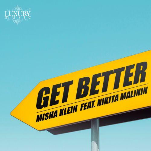 Misha Klein feat. Nikita Malinin - Get Better