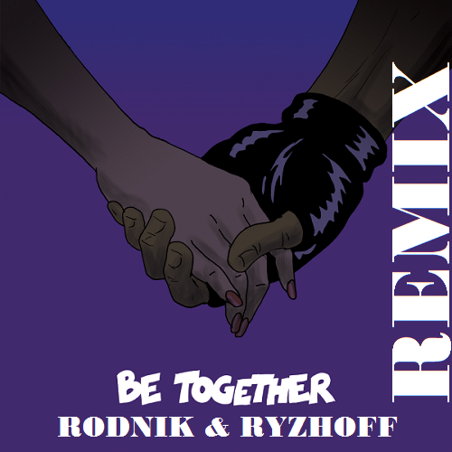 Major Lazer -  Be Together (Rodnik & Ryzhoff Remix) [2016]