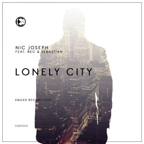 Nic Joseph feat. Bec & Sebastian - Lonely City (Original Mix) [2016]