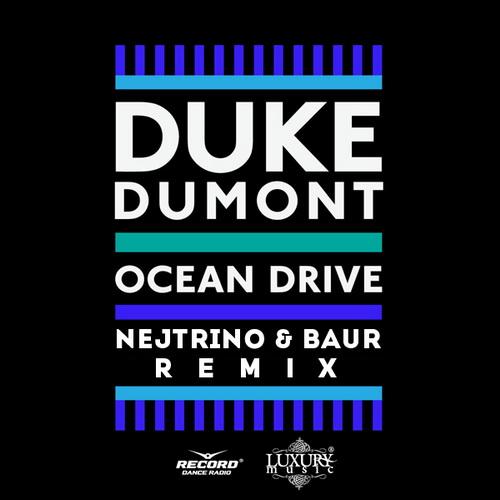 Duke Dumont - Ocean Drive (Nejtrino & Baur Remix)
