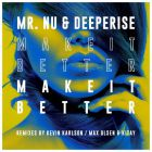 Mr. Nu - Make It Better (Original Mix; Max Olsen & Kitay; Kevin Karlson Remix's) [2016]