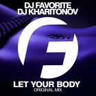 DJ Favorite & DJ Kharitonov - Let Your Body (Original Mix) [2016]