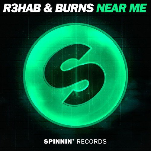 R3hab & BURNS – Near Me (Extended Mix) [2016]