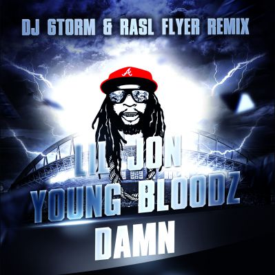 Lil Jon feat. Young Bloodz - Damn (DJ 6torm feat. Rasl Flyer Remix) [2016]