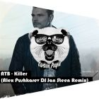 Atb - Killer (Alex Pushkarev & DJ Jan Steen Remix) [2016]
