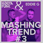 Kolya Funk & Eddie G - Mashing Trend #3 [2016]
