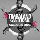 Timbaland � Give It To Me (Sandslash & Bure Remix) [2016]