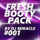 Dj Miracle - Fresh Booty Pack vol.1 [2016]