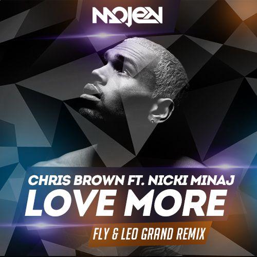 Chris Brown ft. Nicki Minaj - Love More (Fly & Leo Grand Remix)