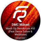 DMC Mikael feat. Denis Zubov & Welldone - Mash Up Revolution #10 [2016]