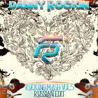 DJ Danny Rockin -  Rocking Mash Vol.5. Russian Edit [2016]