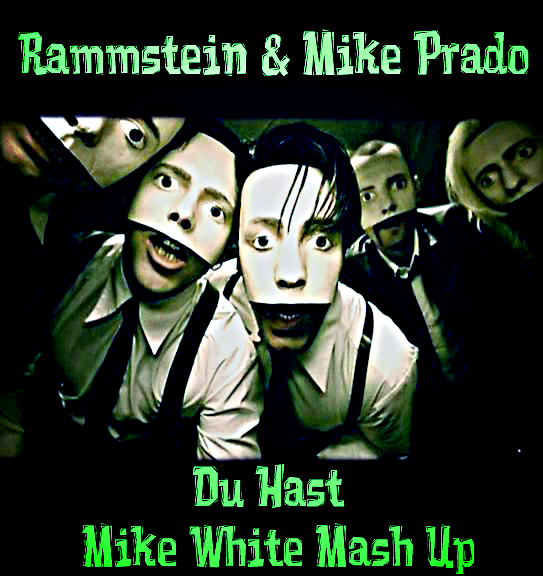 Rammstein & Mike Prado - Du Hast (Mike White Mash Up) [2016]
