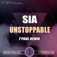Sia - Unstoppable (TPaul Remix)