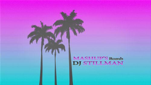 Dj Stillman - Mashup's Bomb [2016]