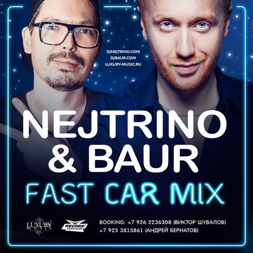 NEJTRINO & BAUR - Fast Car Mix 2016