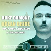 Duke Dumont - Ocean Drive (Mike Prado & Alexx Slam ft. TPaul Sax Rmx)