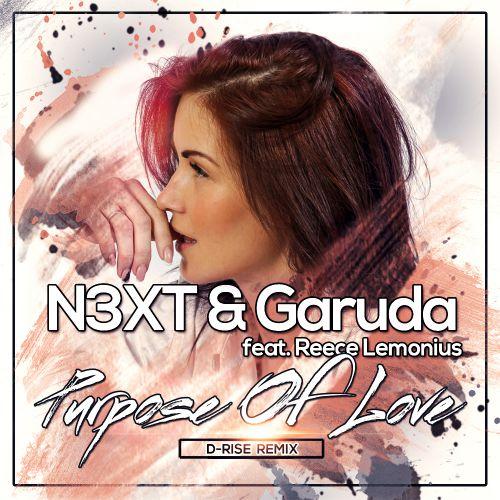 Garuda & N3xt Feat. Reece Lemonius – Purpose Of Love (D-Rise Remix) [2016]