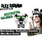 Alex Gaudino - Destination Calabria (Max Wave Remix) [2016]