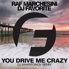 Raf Marchesini & DJ Favorite - You Drive Me Crazy (DJ Kharitonov Remix) [2016]