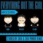 Everything But The Girl - Missing (Stanislav Shik & Sad Panda Remix) [2016]