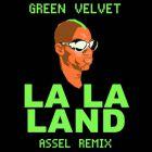 Green Velvet - La La Land (Assel Remix) [2016]