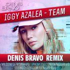 Iggy Azalea - Team (Denis Bravo Remix) [2016]