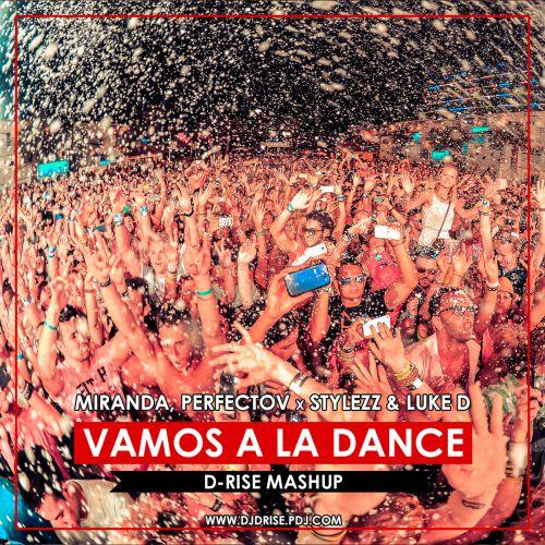 Miranda, Perfectov vs. Stylezz & Luke DB - Vamos A La Dance (D-Rise Mashup) [2016]