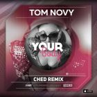 Tom Novy - Your Body (Ched Radio; Extended; Instrumental Remix's) [2016]