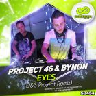 Project 46 & Bynon � Eyes (D&S Project Remix) [2016]